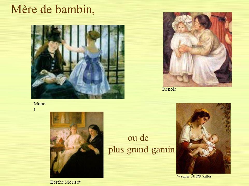 Mère de bambin, ou de plus grand gamin Renoir Manet Berthe Morisot