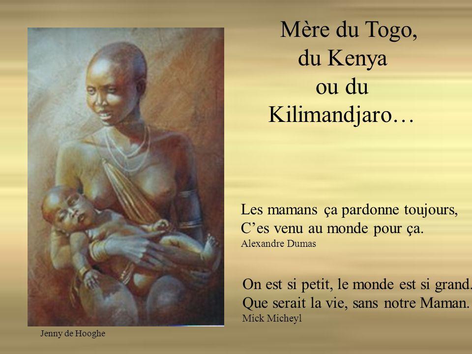 Mère du Togo, du Kenya ou du Kilimandjaro…