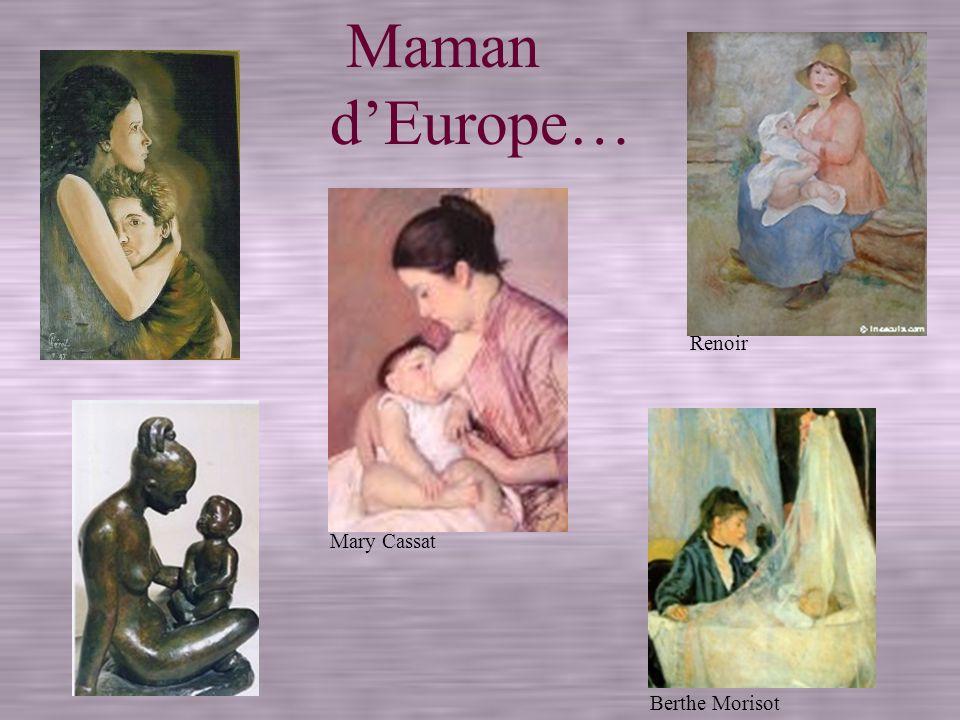 Maman d'Europe… Renoir Mary Cassat Berthe Morisot