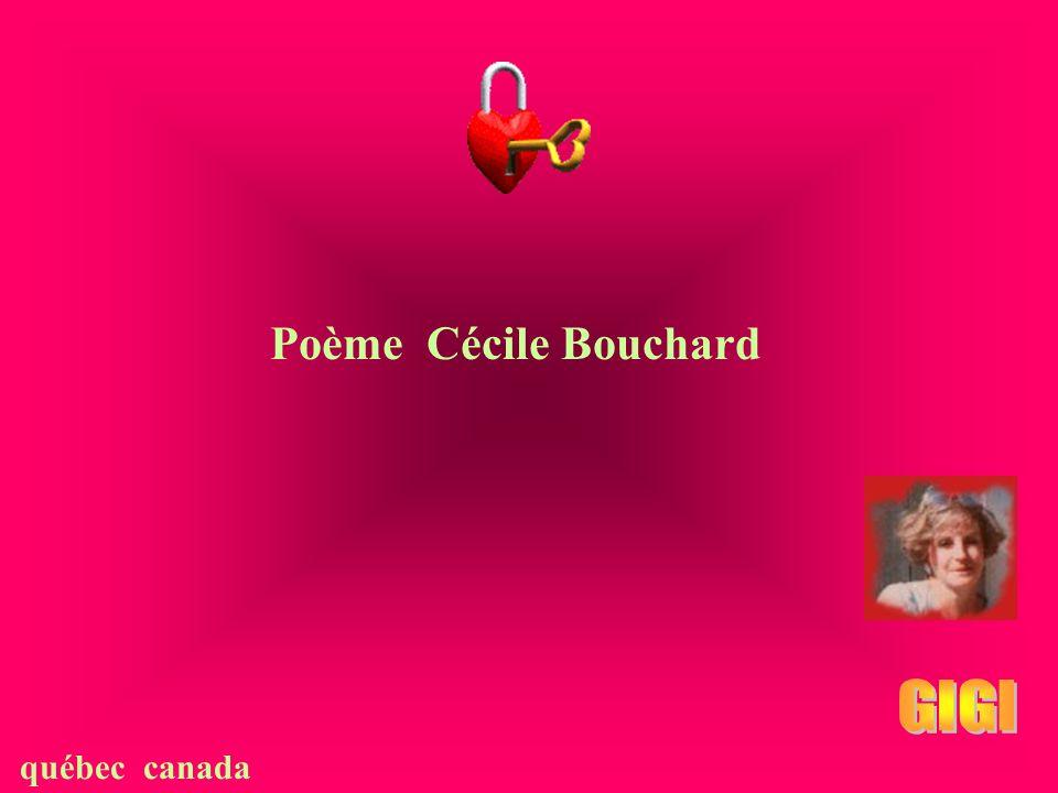 Poème Cécile Bouchard GIGI québec canada