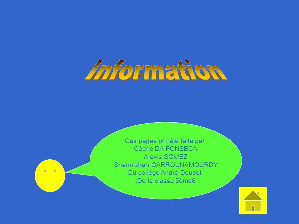 Information Ces pages ont été faite par Cédric DA FONSECA Alexis GOMEZ