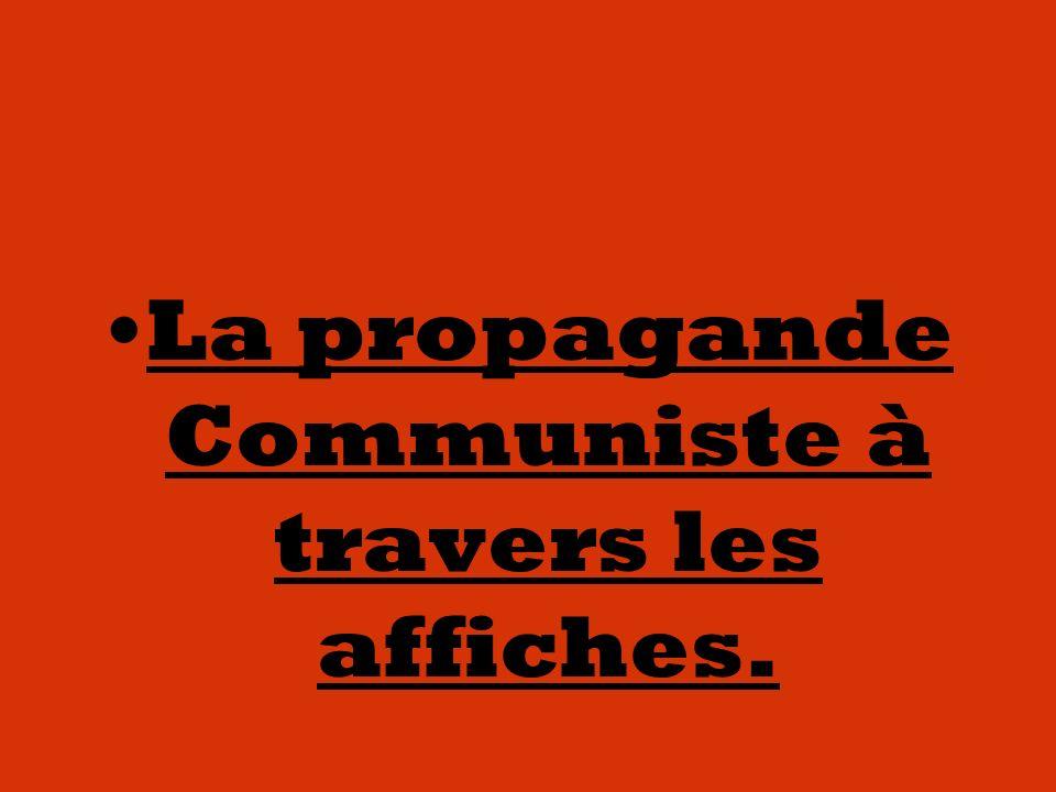 La propagande Communiste à travers les affiches.