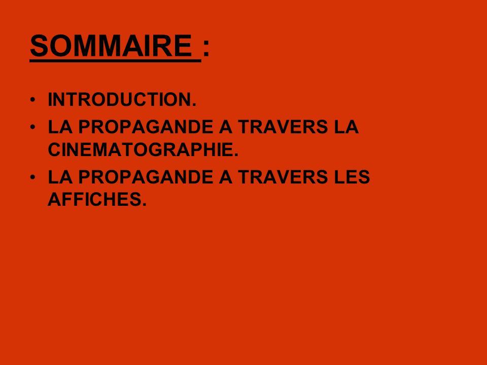 SOMMAIRE : INTRODUCTION. LA PROPAGANDE A TRAVERS LA CINEMATOGRAPHIE.