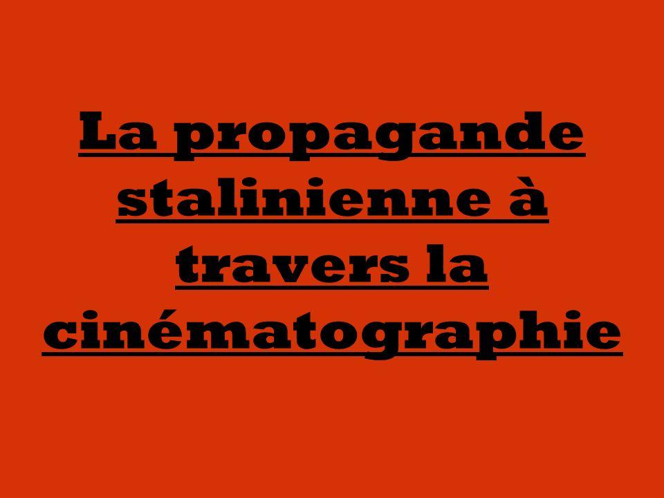 La propagande stalinienne à travers la cinématographie