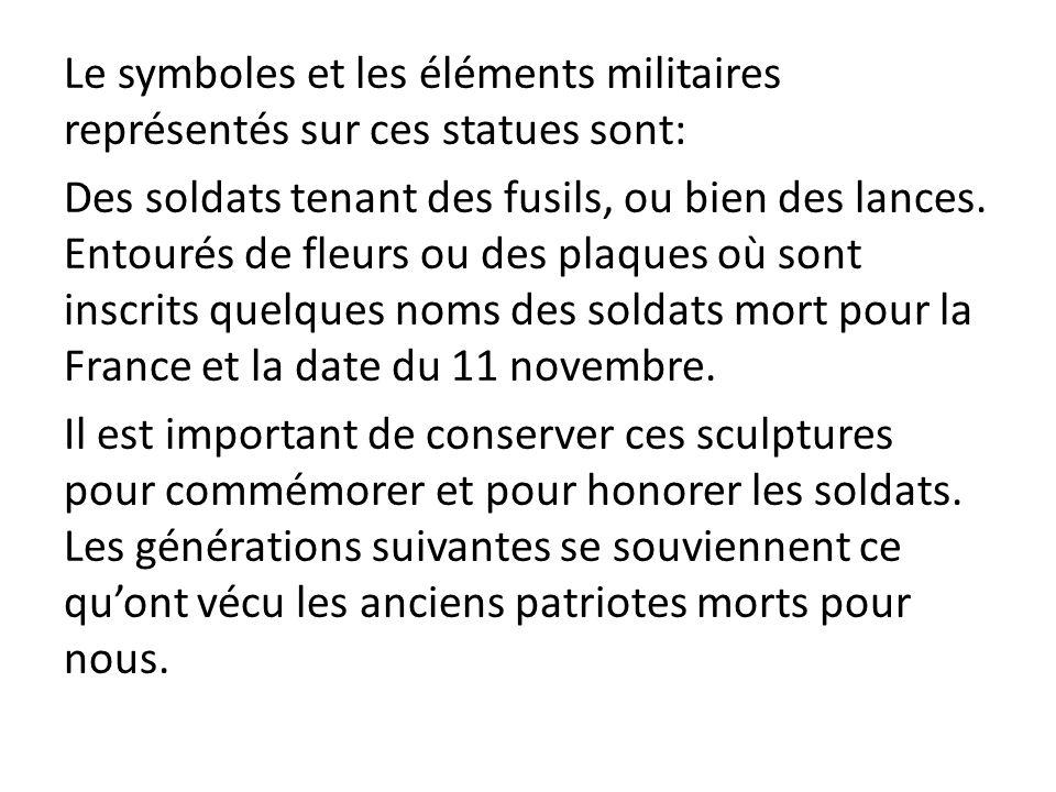 Le symboles et les éléments militaires représentés sur ces statues sont: