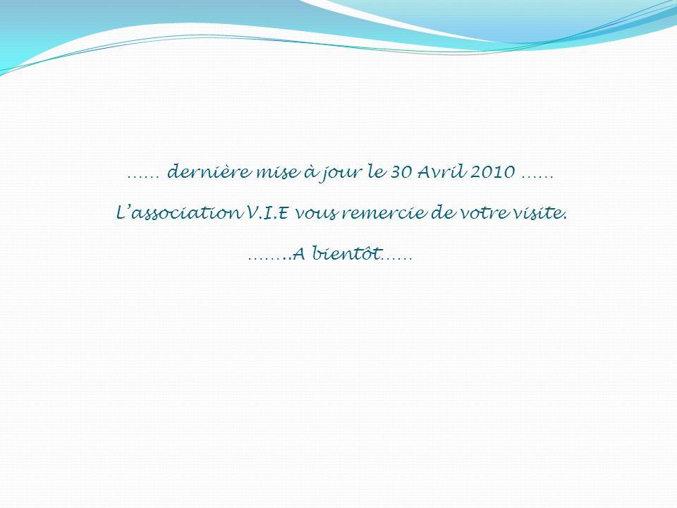 …… dernière mise à jour le 30 Avril 2010 …… L'association V. I