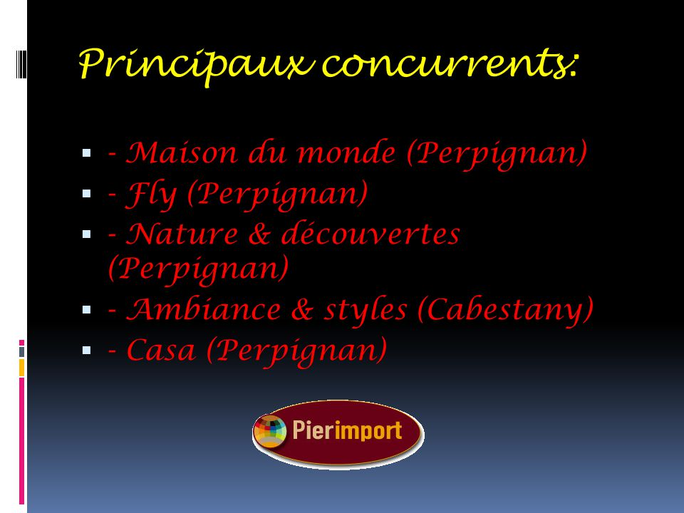 Principaux concurrents: