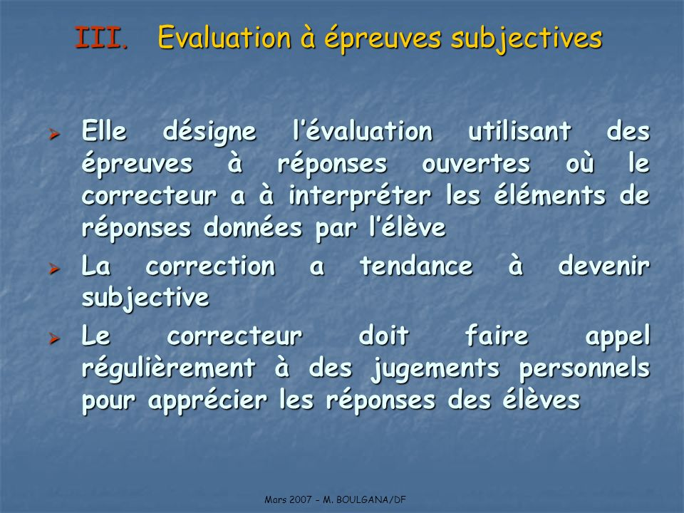 Evaluation à épreuves subjectives