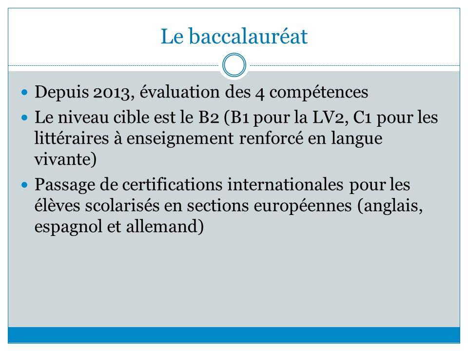 Le baccalauréat Depuis 2013, évaluation des 4 compétences