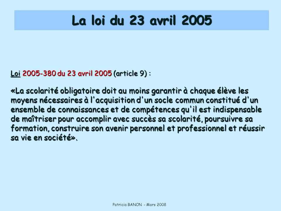 La loi du 23 avril 2005 Loi 2005-380 du 23 avril 2005 (article 9) :