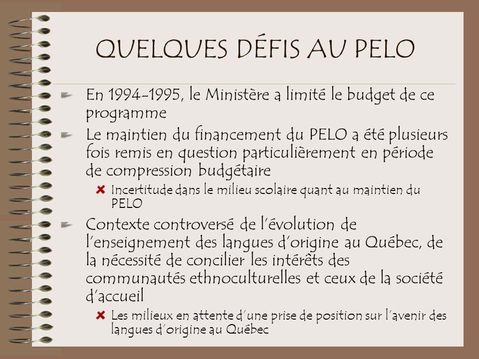 QUELQUES DÉFIS AU PELO En 1994-1995, le Ministère a limité le budget de ce programme.