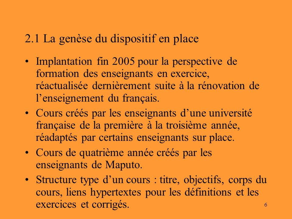 2.1 La genèse du dispositif en place