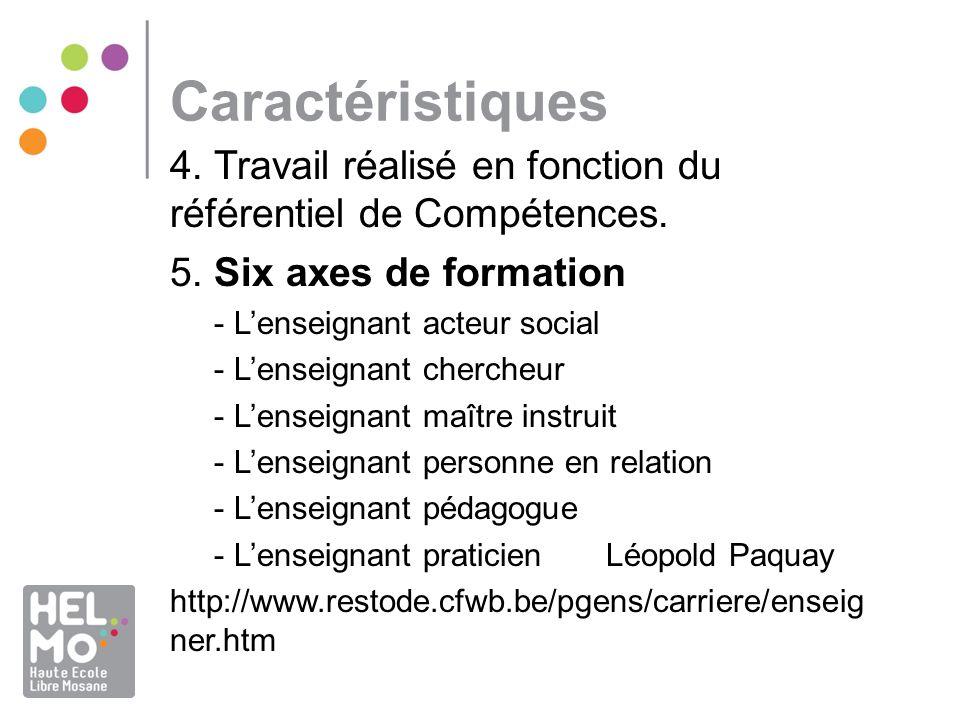 Caractéristiques 4. Travail réalisé en fonction du référentiel de Compétences. 5. Six axes de formation.