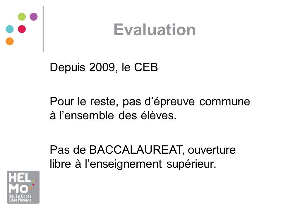 Evaluation Depuis 2009, le CEB
