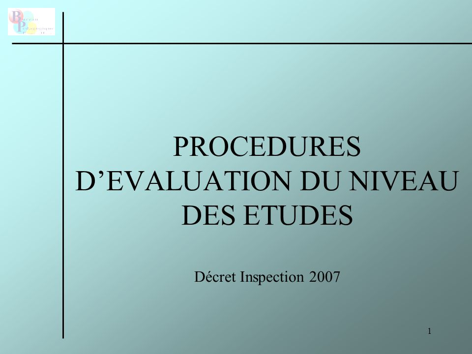 PROCEDURES D'EVALUATION DU NIVEAU DES ETUDES Décret Inspection 2007