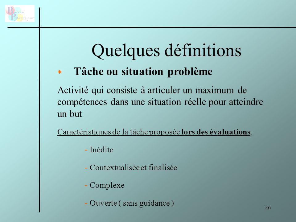 Quelques définitions Tâche ou situation problème