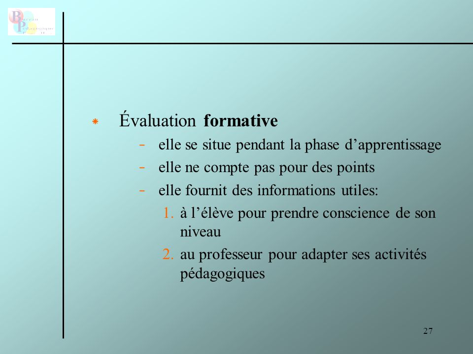 Évaluation formative elle se situe pendant la phase d'apprentissage