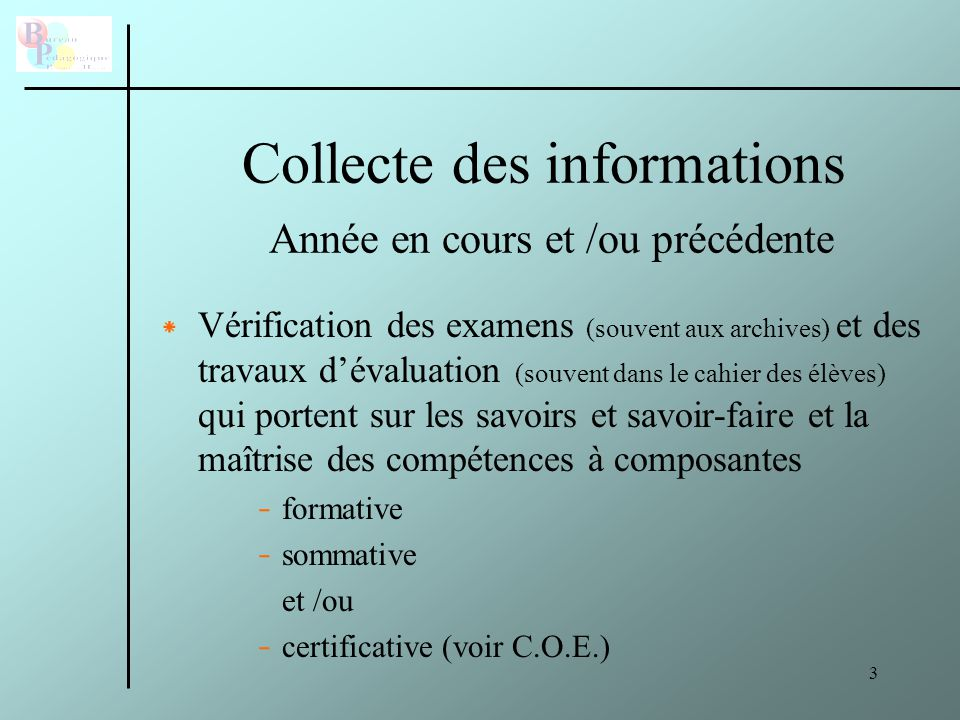 Collecte des informations Année en cours et /ou précédente