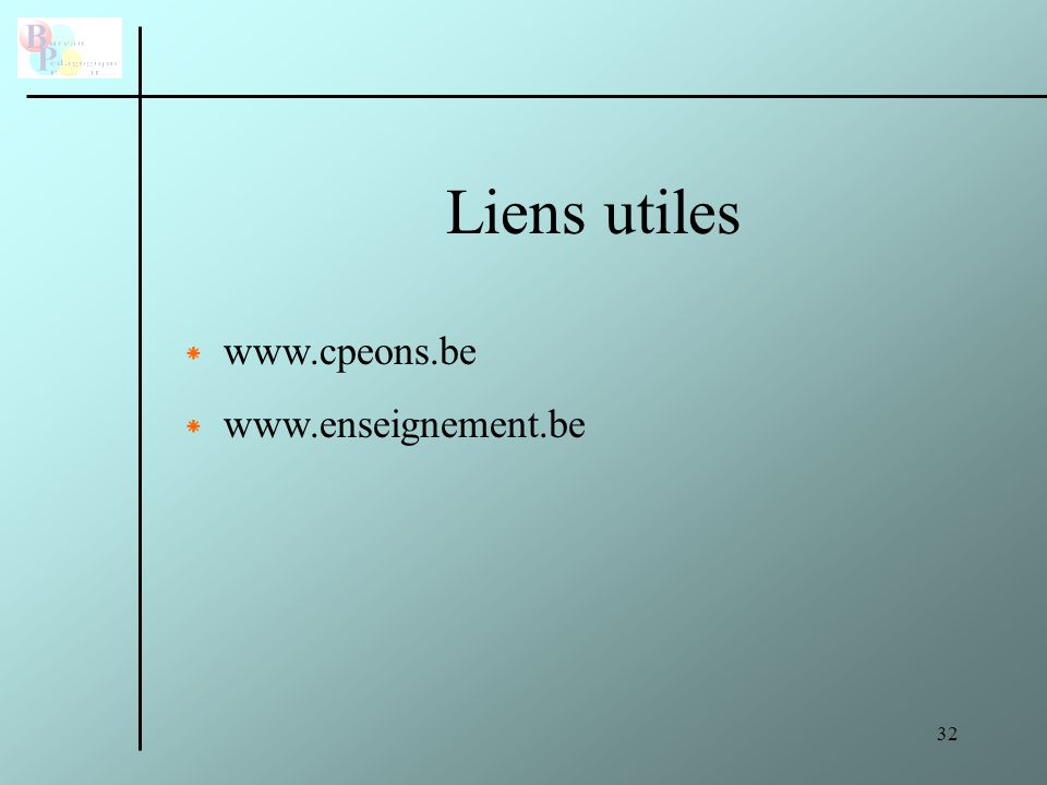 Liens utiles www.cpeons.be www.enseignement.be
