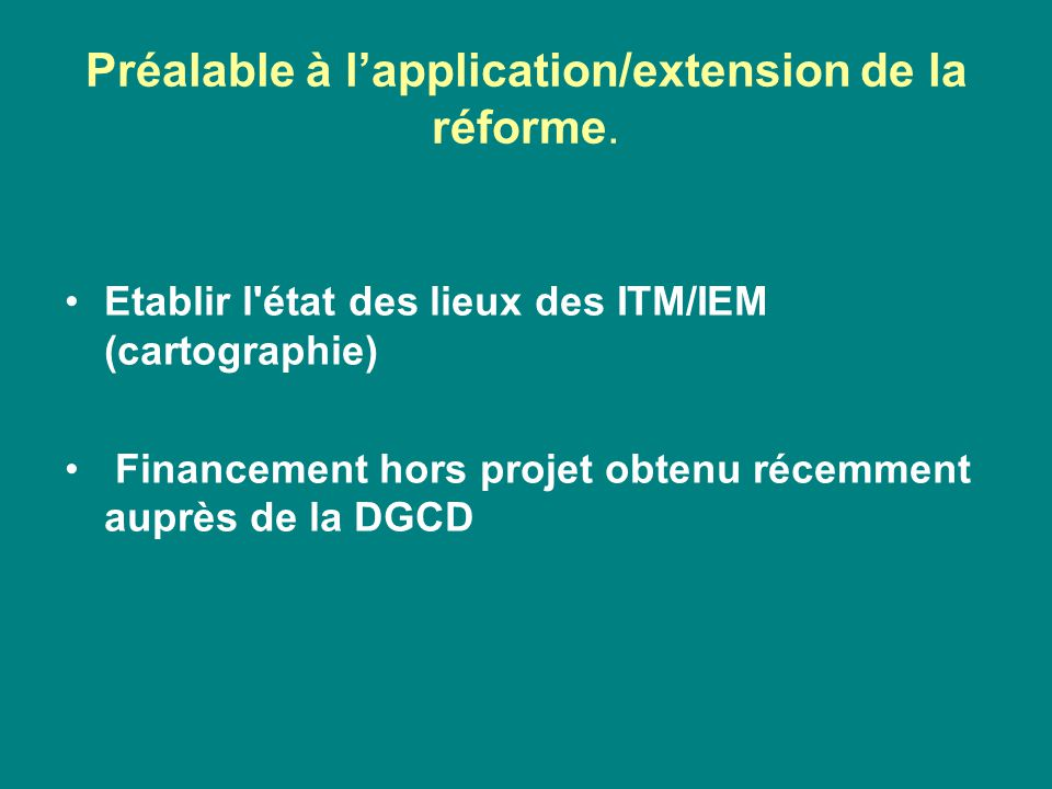 Préalable à l'application/extension de la réforme.