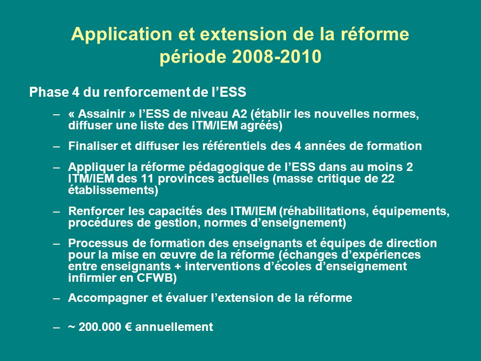Application et extension de la réforme période 2008-2010