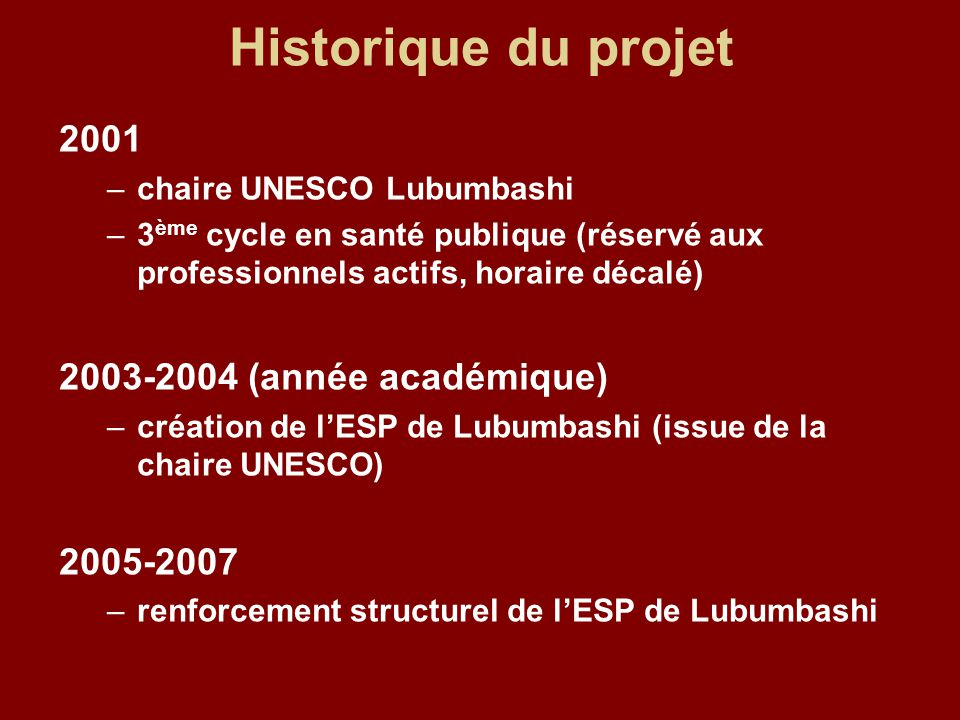 Historique du projet 2001 2003-2004 (année académique) 2005-2007