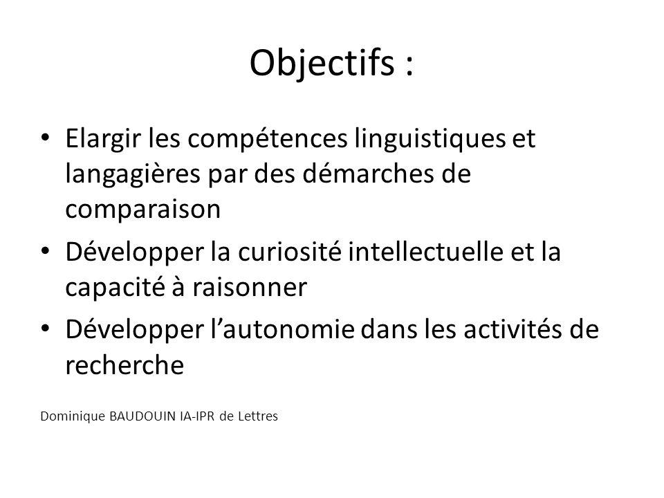 Objectifs : Elargir les compétences linguistiques et langagières par des démarches de comparaison.