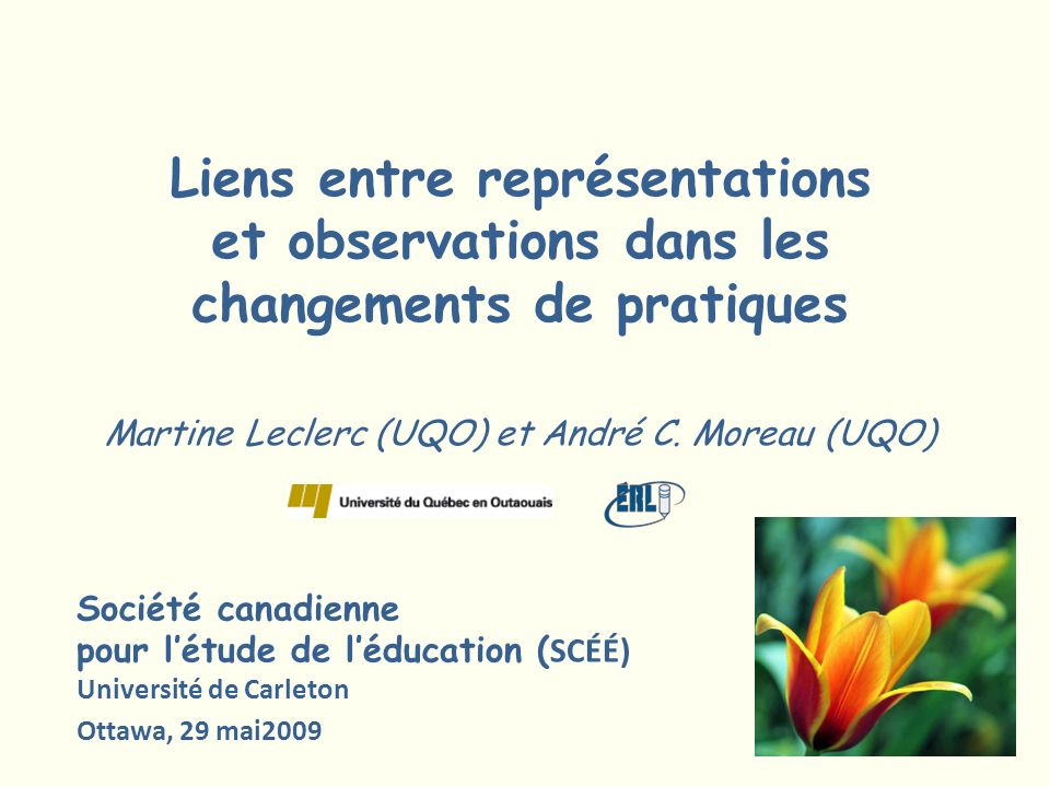 Liens entre représentations et observations dans les changements de pratiques Martine Leclerc (UQO) et André C. Moreau (UQO)