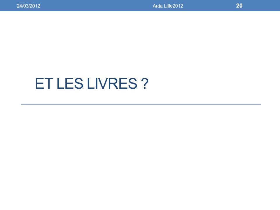 24/03/2012 Arda Lille2012 Et les livres