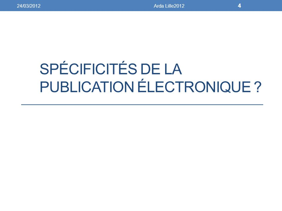 SPÉCIFICITÉS DE LA PUBLICATION ÉLECTRONIQUE