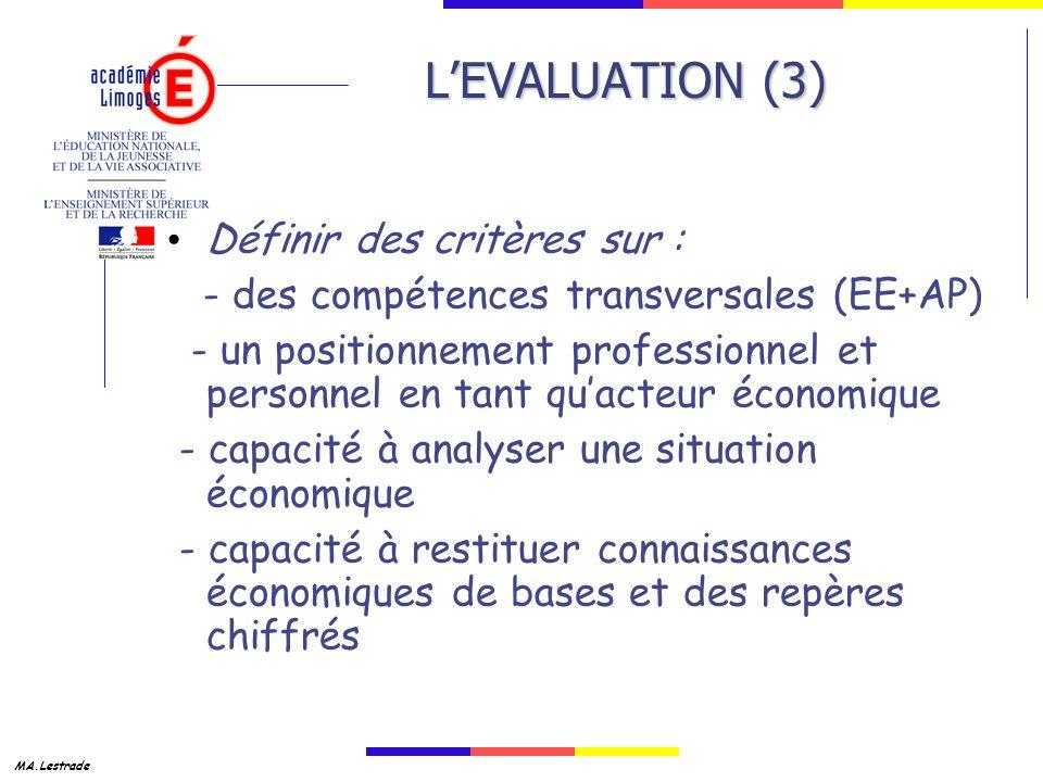 L'EVALUATION (3) Définir des critères sur :