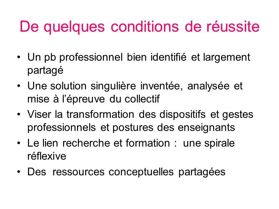 De quelques conditions de réussite