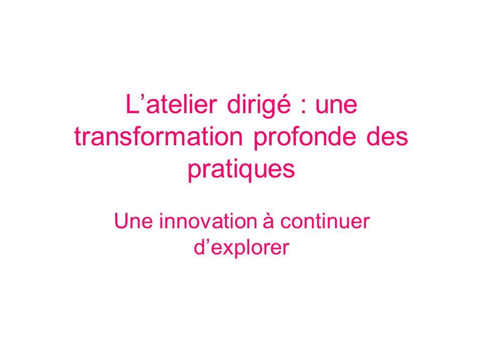 L'atelier dirigé : une transformation profonde des pratiques