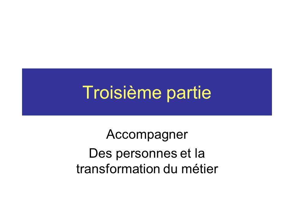 Accompagner Des personnes et la transformation du métier
