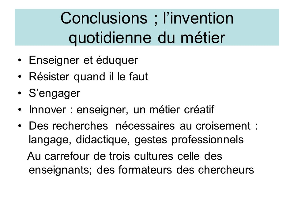 Conclusions ; l'invention quotidienne du métier