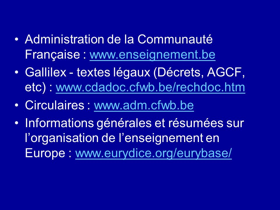 Administration de la Communauté Française : www.enseignement.be