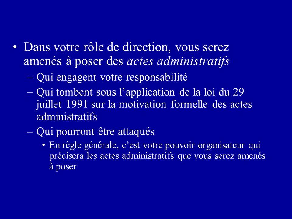 Dans votre rôle de direction, vous serez amenés à poser des actes administratifs