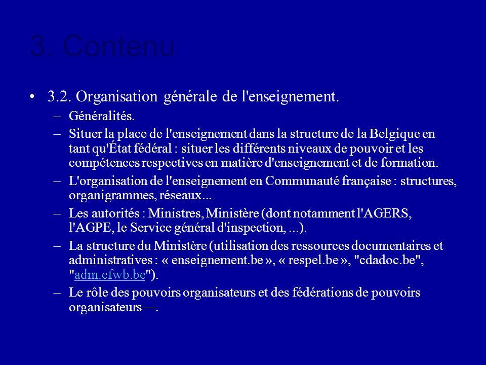 3. Contenu 3.2. Organisation générale de l enseignement. Généralités.