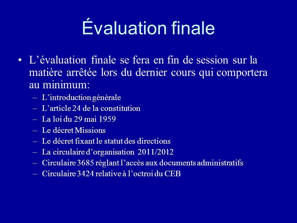 Évaluation finale L'évaluation finale se fera en fin de session sur la matière arrêtée lors du dernier cours qui comportera au minimum: