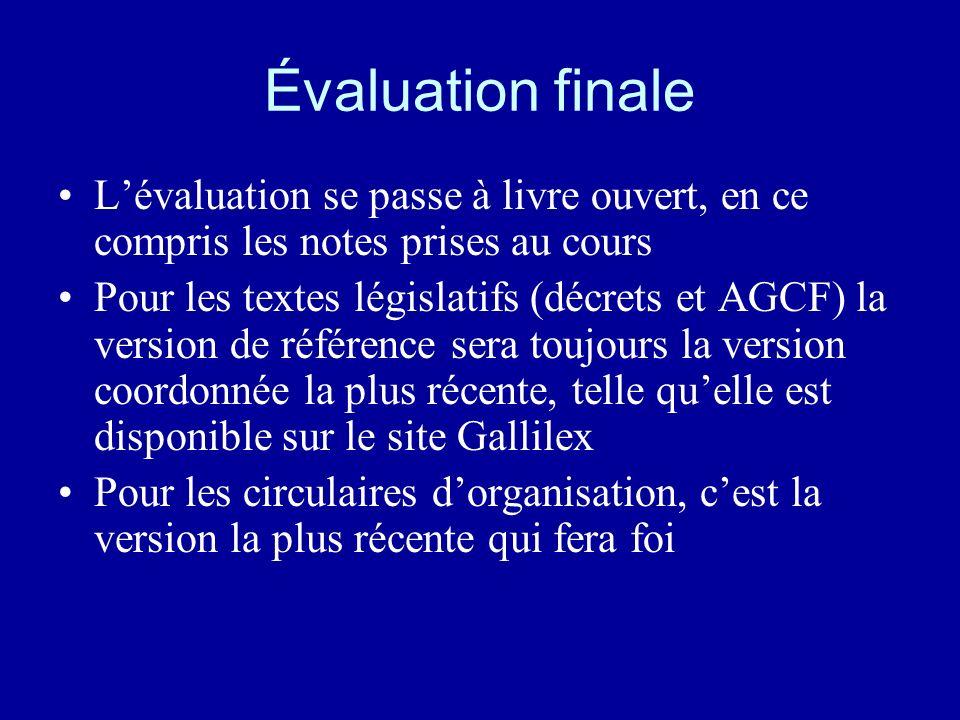 Évaluation finale L'évaluation se passe à livre ouvert, en ce compris les notes prises au cours.