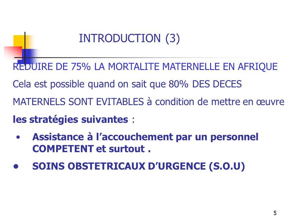INTRODUCTION (3) REDUIRE DE 75% LA MORTALITE MATERNELLE EN AFRIQUE