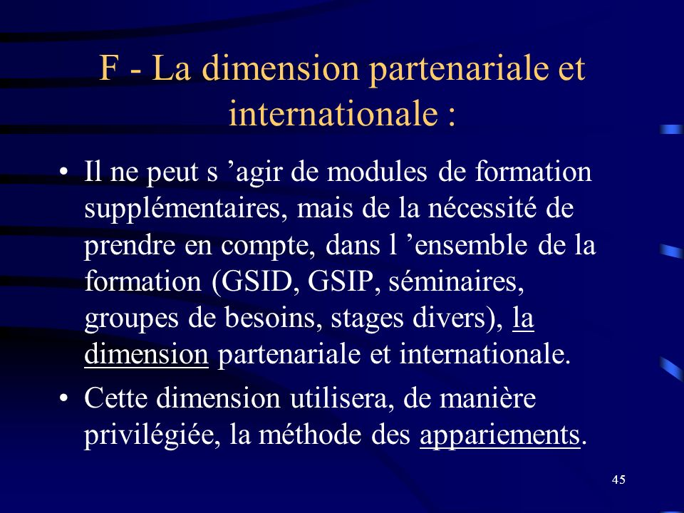 F - La dimension partenariale et internationale :