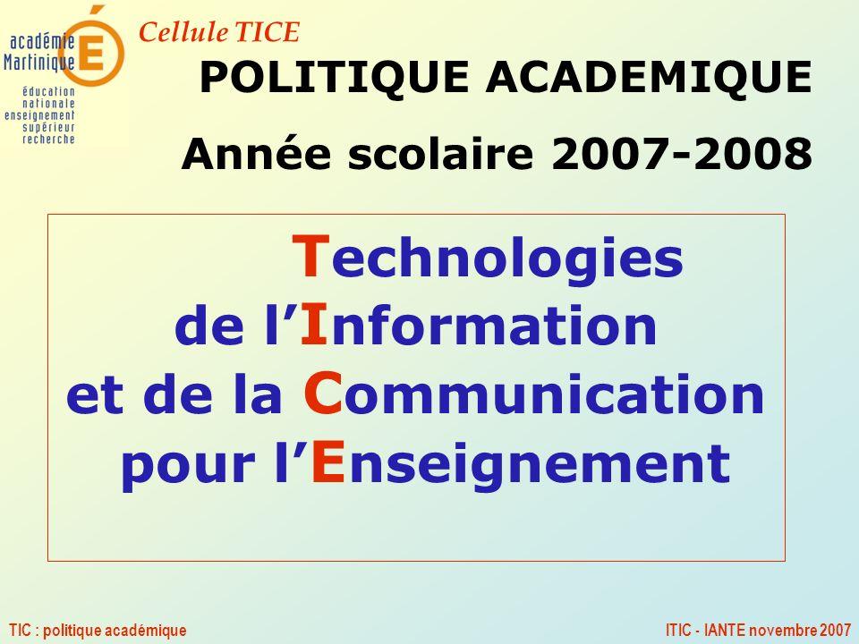 POLITIQUE ACADEMIQUE Année scolaire 2007-2008. Technologies de l'Information et de la Communication pour l'Enseignement.