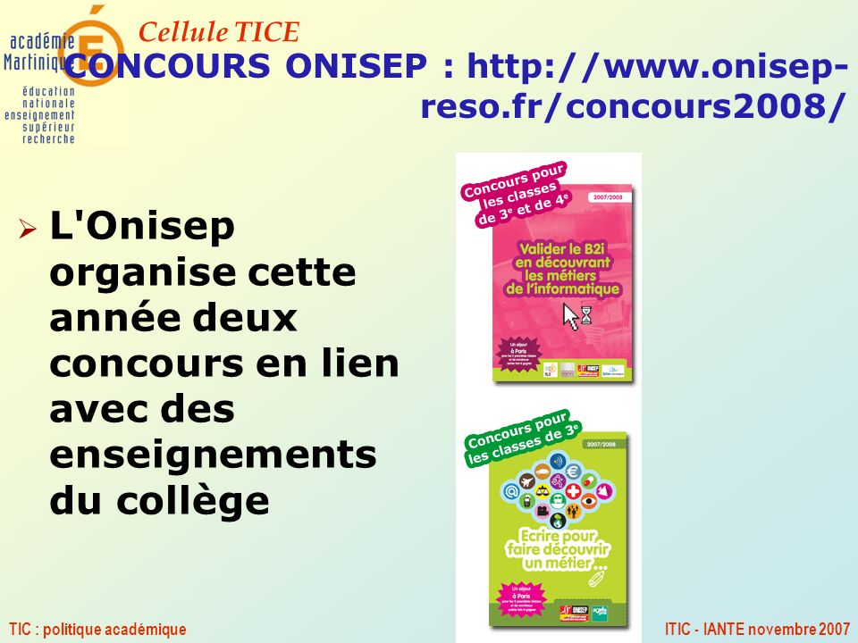 CONCOURS ONISEP : http://www.onisep-reso.fr/concours2008/