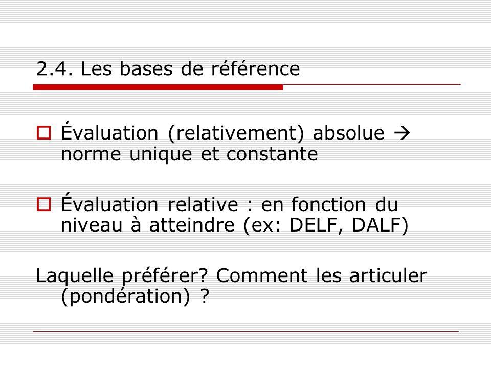 2.4. Les bases de référence Évaluation (relativement) absolue  norme unique et constante.