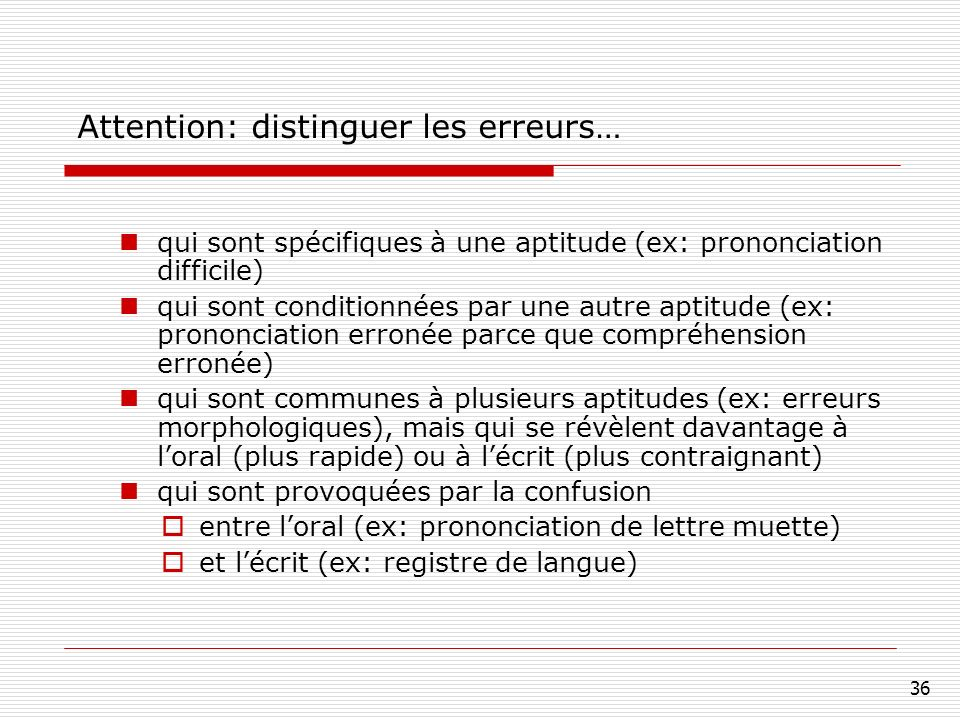 Attention: distinguer les erreurs…