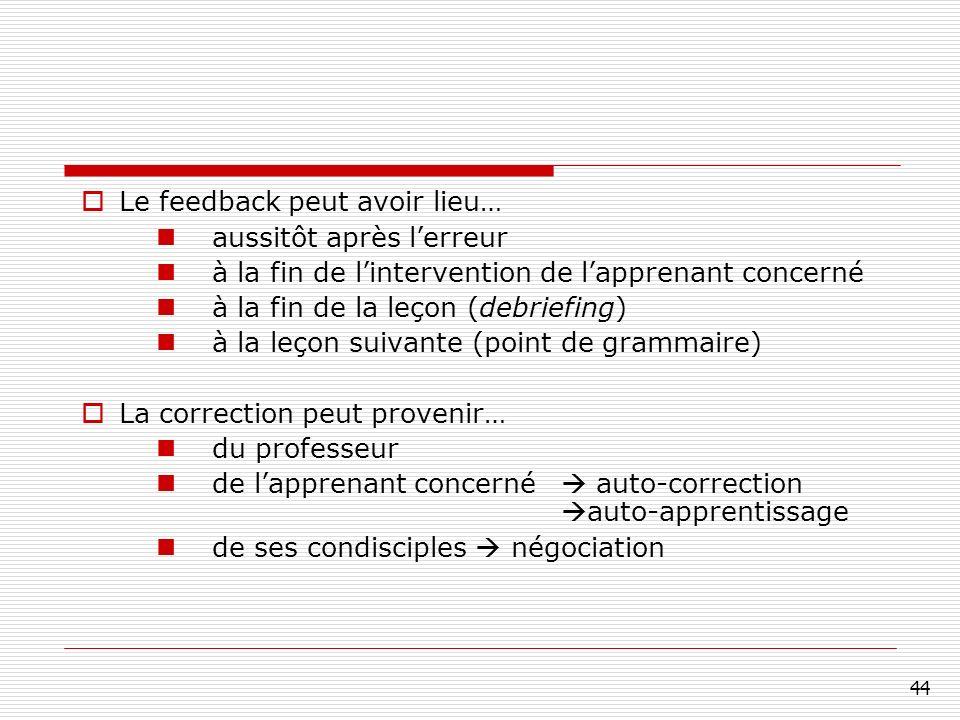 Le feedback peut avoir lieu… aussitôt après l'erreur