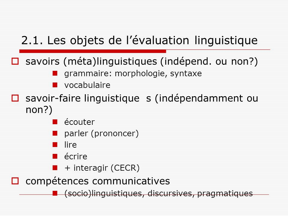 2.1. Les objets de l'évaluation linguistique
