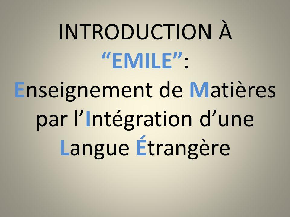 INTRODUCTION À EMILE : Enseignement de Matières par l'Intégration d'une Langue Étrangère