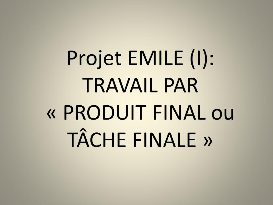 TRAVAIL PAR « PRODUIT FINAL ou TÂCHE FINALE »